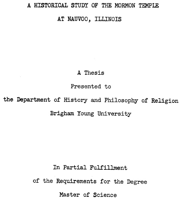 A historical study of the Mormon temple at Nauvoo, Illinois.