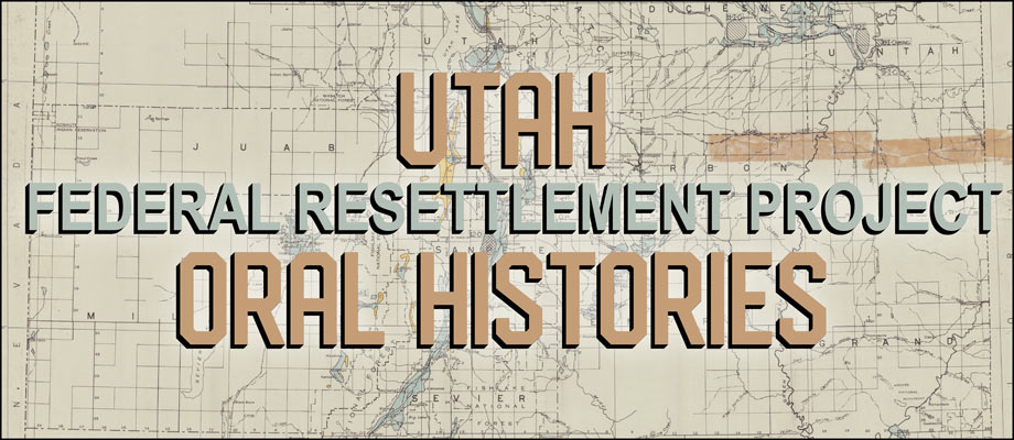 Utah Federal Resettlement Project Oral Histories